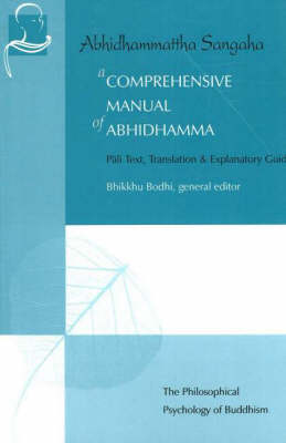 A Comprehensive Manual of Abhidhamma: Pali Text, Translation & Explanatory Guide (Paperback)