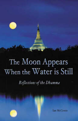 The Moon Appears When the Water Is Still: Reflections of the Dhamma (Paperback)