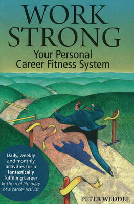 Work Strong: Your Personal Career Fitness System (Paperback)