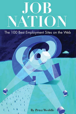 Job Nation: The 100 Best Employment Sites on the Web (Paperback)