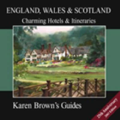 Karen Brown's England, Wales and Scotland 2003: Charming Hotels and Itineraries (Paperback)