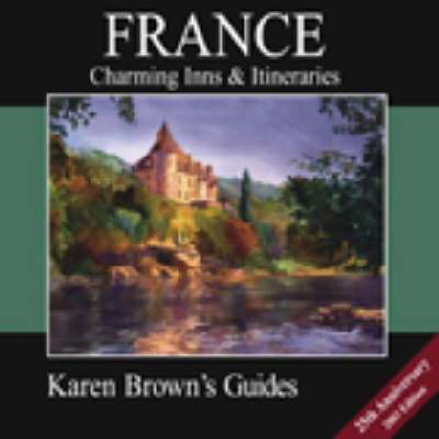 Karen Brown's France 2003: Charming Bed and Breakfasts - Charming B&Bs (Paperback)