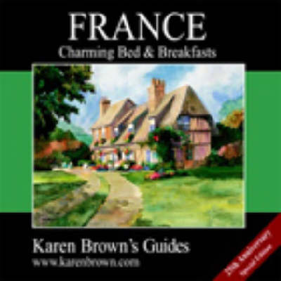 France: Charming Inns and Itineraries 2003 - Charming Inns & Itineraries (Paperback)
