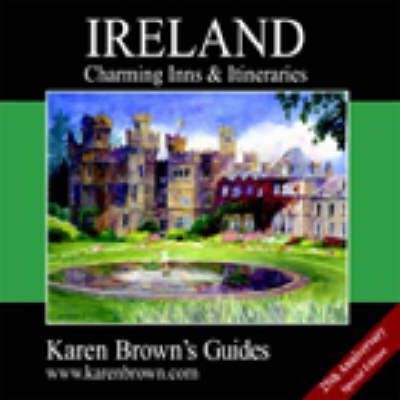 Karen Brown's Ireland 2003: Charming Inns and Itineraries - Charming Inns & Itineraries (Paperback)