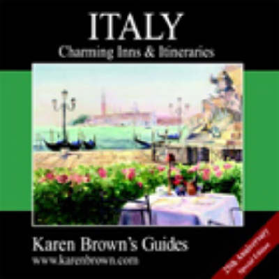 Karen Brown's Italy 2003: Charming Inns and Itineraries - Charming Inns & Itineraries (Paperback)