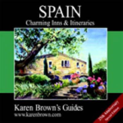 Karen Brown's Spain 2003: Charming Inns and Itineraries - Charming Inns & Itineraries (Paperback)