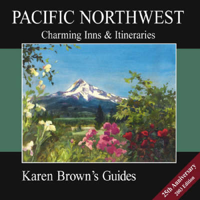 Karen Brown's Pacific North West 2003: Charming Inns and Itineraries - Fodor's (Paperback)
