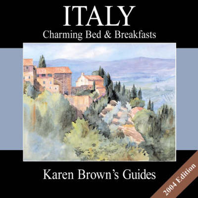 Italy 2004: Charming Bed and Breakfasts - Karen Brown's charming inns & B&Bs (Paperback)