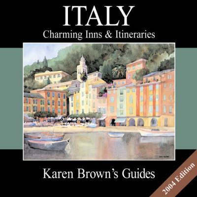 Karen Brown's Italy 2004: Charming Inns and Itineraries (Paperback)