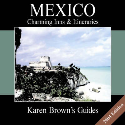 Mexico 2004: Charming Inns and Itineraries (Paperback)