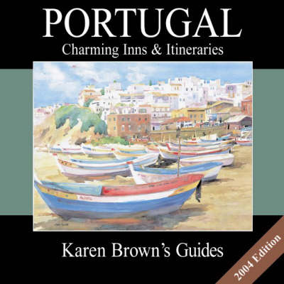 Karen Brown's Portugal 2004: Charming Inns and Itineraries (Paperback)