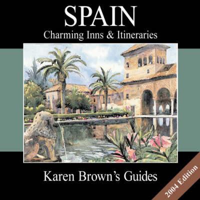 Karen Brown's Spain 2004: Charming Inns and Itineraries (Paperback)