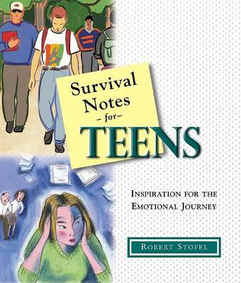 Survival Notes for Teens: Inspiration for the Emotional Journey (Paperback)