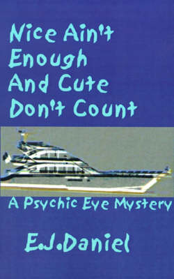 Nice Ain't Enough and Cute Don't Count (Paperback)