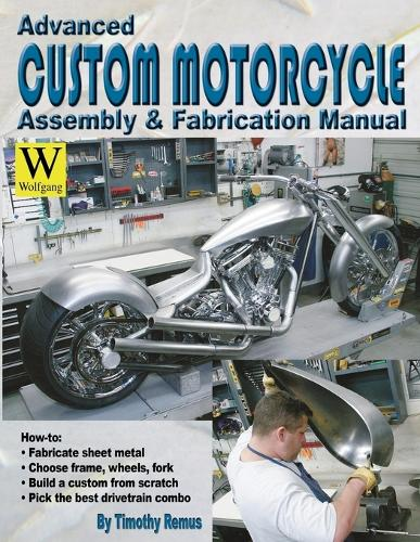 Advanced Custom and Motorcycle Assembly and Fabrication Manual (Paperback)