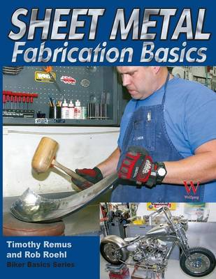 Sheet Metal Fabrication Basics - Bikers Basics (Paperback)