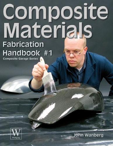 Composite Materials Fabrication Handbook #1 - Composite Garage Series (Paperback)