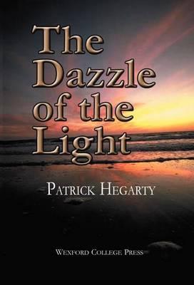 The Dazzle of the Light (Hardback)