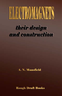 Electromagnets - Their Design and Construction (Paperback)