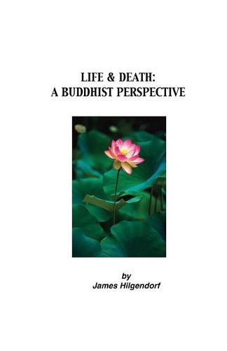 Life & Death: A Buddhist Perspective (Paperback)