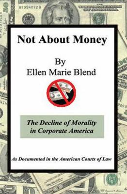 Not about Money: The Decline of Morality in Corporate America (Paperback)
