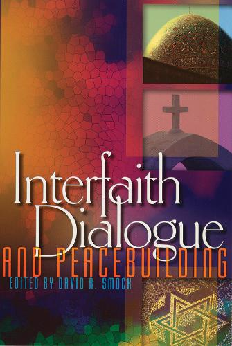 Interfaith Dialogue and Peacebuilding (Paperback)