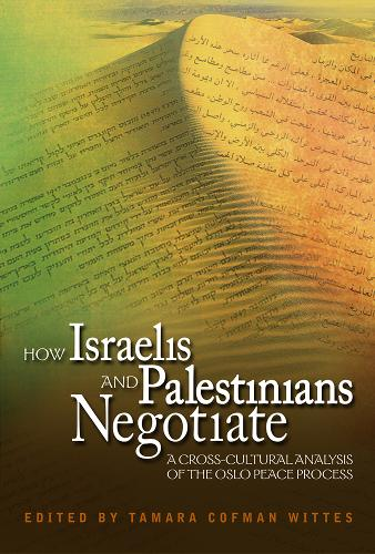 How Israelis and Palestinians Negotiate: A Cross-cultural Analysis of the Oslo Peace Process (Paperback)