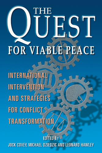 The Quest for Viable Peace: International Intervention and Strategies for Conflict Transformation (Paperback)