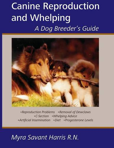 Canine Reproduction and Whelping: A Dog Breeder's Guide (Paperback)
