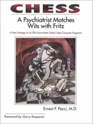 Chess: A Psychiatrist Matches Wits with Fritz (Hardback)
