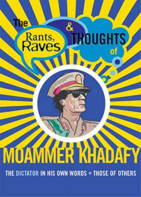 Rants, Raves: Moammer Khadafi (Paperback)