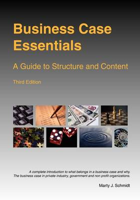 Business Case Essentials: A Guide to Structure and Content (Paperback)