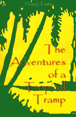 The Adventures of a Tropical Tramp (Paperback)