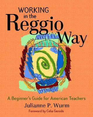 Working in the Reggio Way: A Beginner's Guide for American Teachers (Paperback)