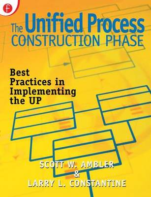 The Unified Process Construction Phase: Best Practices in Implementing the UP (Paperback)
