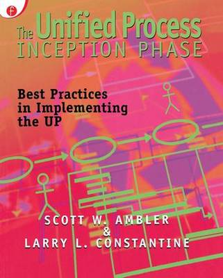 The Unified Process Inception Phase: Best Practices in Implementing the UP (Paperback)