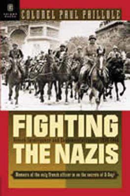 Fighting the Nazis: French Intelligence and Counter-Intelligence, 1935-1945 (Hardback)