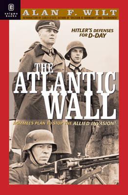 Atlantic Wall: Hitler's Defenses for D-Day 1941-1944 (Hardback)