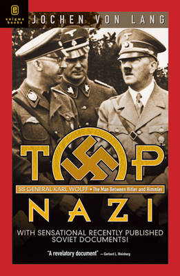 Top Nazi: General Karl Wolff of the SS, the Man Who Was to Kidnap the Pope (Hardback)