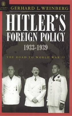 Hitler'S Foreign Policy 1933 - 1939: The Road to World War II (Hardback)