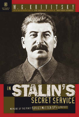 In Stalin's Secret Service: Memoirs of the First Soviet Master Spy to Defect (Paperback)