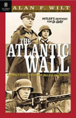 The Atlantic Wall: Hitler's Defenses for D-Day (Paperback)