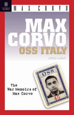Max Corvo: Oss Italy, 1943 - 1945 (Hardback)