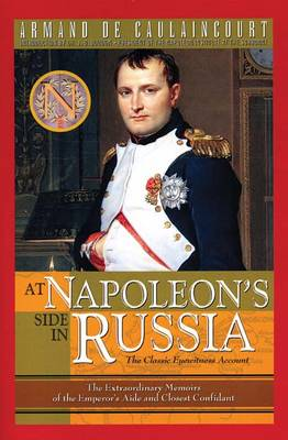 At Napoleon's Side in Russia: The Classic Eyewitness Account (Paperback)