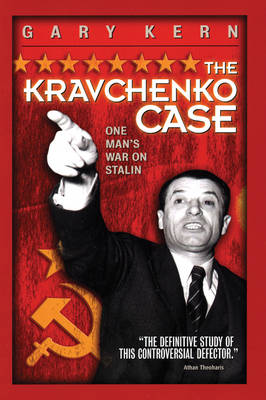 The Kravchenko Case: One Man's War Against Stalin (Paperback)