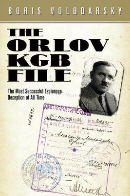 The Orlov KGB File: The Most Successful Espionage Deception of All Time (Paperback)
