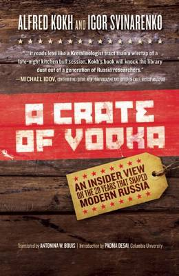 A Crate of Vodka: An Inside View on the 20 Years That Shaped Modern Russia (Paperback)