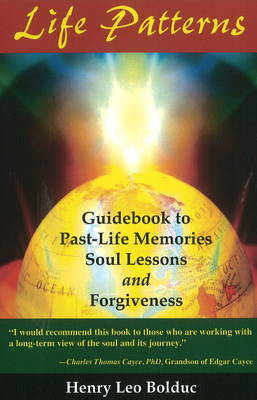 Life Patterns: Guidebook to Past-Life Memories -- Soul Lessons & Foregiveness (Paperback)