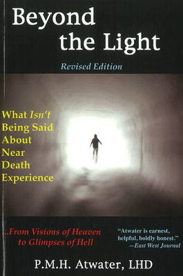 Beyond the Light: What Isn't Being Said About Near Death Experiences, From Visions of Heaven to Glimpses of Hell (Paperback)