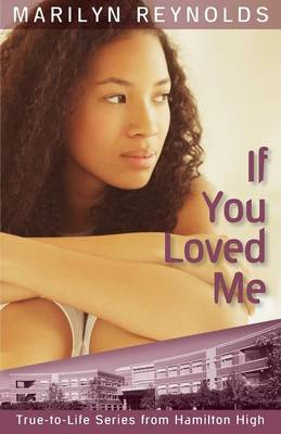 If You Loved Me - Hamilton High True-To-Life (Paperback)